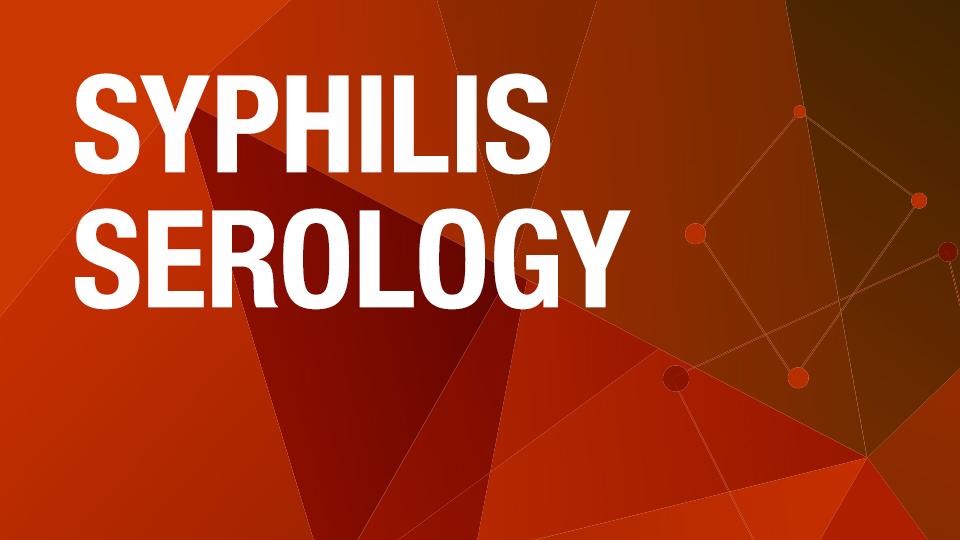Syphilis Serology [Algorithm]